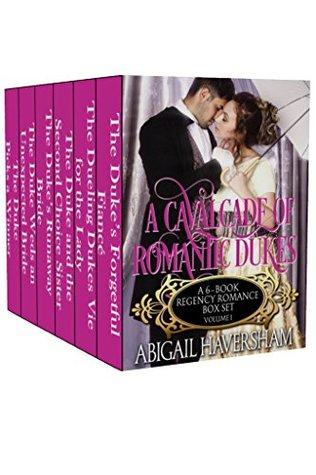 A Cavalcade of Romantic Dukes: A 6-Book Regency Box Set -- Volume 1 (Regency Romance)
