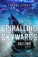 Spiralling Skywards: Book One Falling (Contradictions, #1)