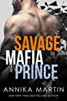 Savage Mafia Prince (Dangerous Royals, #3)