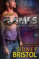 Up in Flames (Firehouse Three, #1)