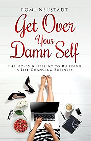 Ann (Rome, GA)'s review of Get Over Your Damn Self: The No