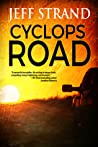 Download ebook Cyclops Road by Jeff Strand