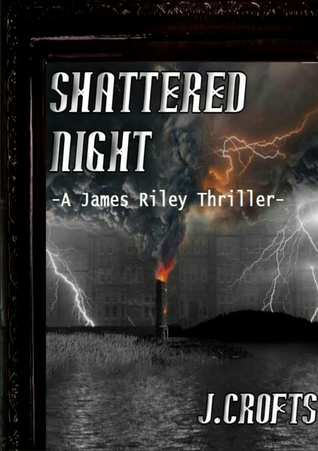 Shattered Night (A James Riley Thriller)
