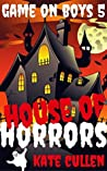 Game on Boys 5: House of Horrors