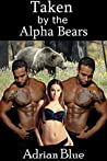 Taken by the Alpha Bears (The Mating Hunt #1)