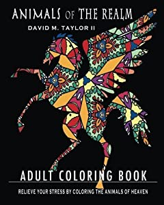 Animals of The Realm: Coloring the Animals of Heaven (Coloring Books from The Realm #1)
