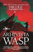 Arhivista Wasp (Archivist Wasp Saga, #1)