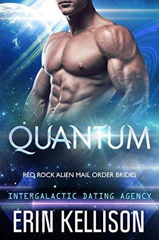 Quantum (Red Rock Alien Mail Order Brides, #1; Intergalactic Dating Agency, #4)