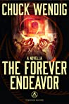 The Forever Endeavor by Chuck Wendig