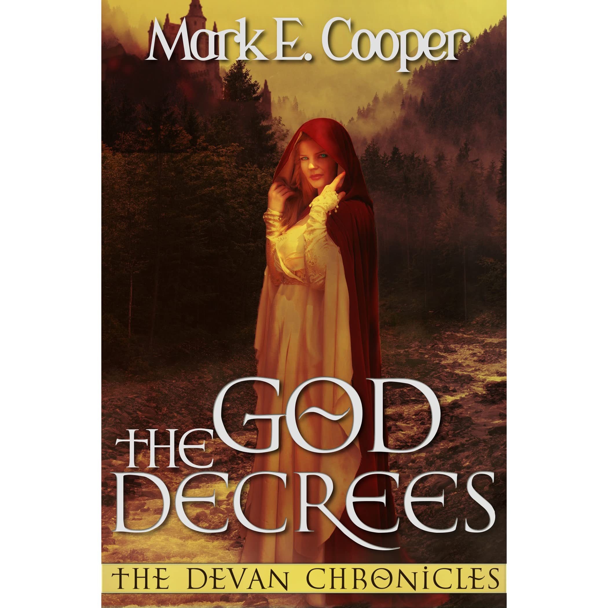 The God Decrees Devan Chronicles 1 By Mark E Cooper