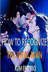How to Recognize the Ideal Man