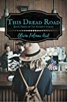 This Dread Road (The Bennett Series #3)