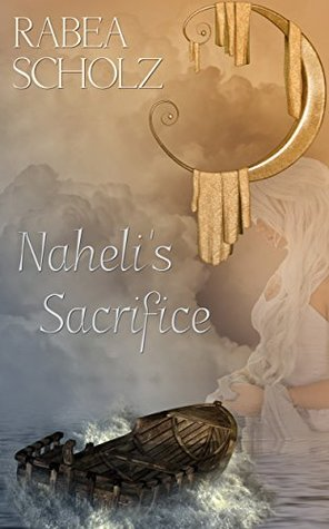 Naheli's Sacrifice: A Coming of Age Fantasy Novel