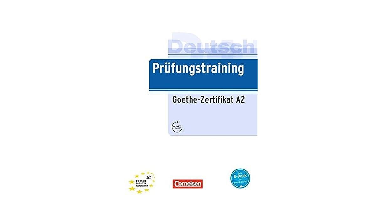 Prufungstraining Daf A2 Goethe Zertifikat A2 Ubungsbuch Mit Losungen Und Audio Dateien Als Download By Dieter Maenner