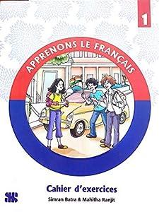 Apprenons Le Francais Cahier d'exercices 1