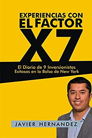 [[ PDF / Epub ]] ✅ Experiencias con el Factor X7  Author Javier Hernandez – Submitalink.info