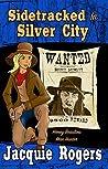 Sidetracked in Silver City (Honey Beaulieu: Man Hunter #2)