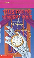 Tales for the Midnight Hour: Stories of Horror