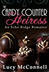 The Candy Counter Heiress (An Echo Ridge Romance #4)