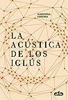 La acústica de los iglús by Almudena Sánchez