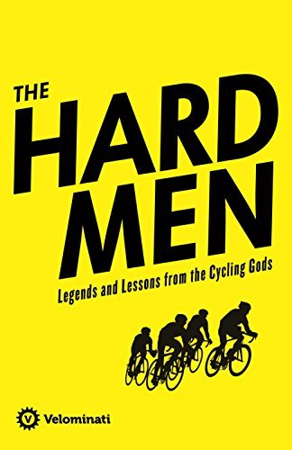 The Hardmen Legends of the Cycling Gods