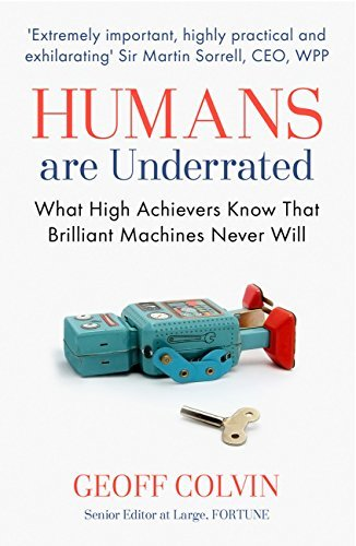 Humans Are Underrated What High Achievers Know That Brillia