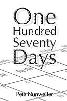 One Hundred Seventy Days