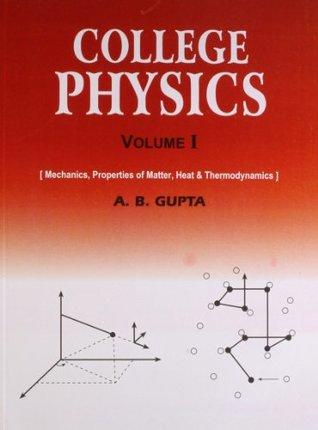 College Physics: Vol 1 by A B  Gupta