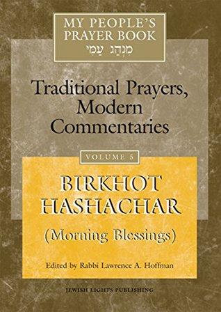 My People's Prayer Book, Vol  5: Birkhot Hashachar by