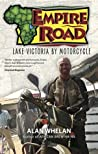 Empire Road: Lake Victoria by Motorcycle