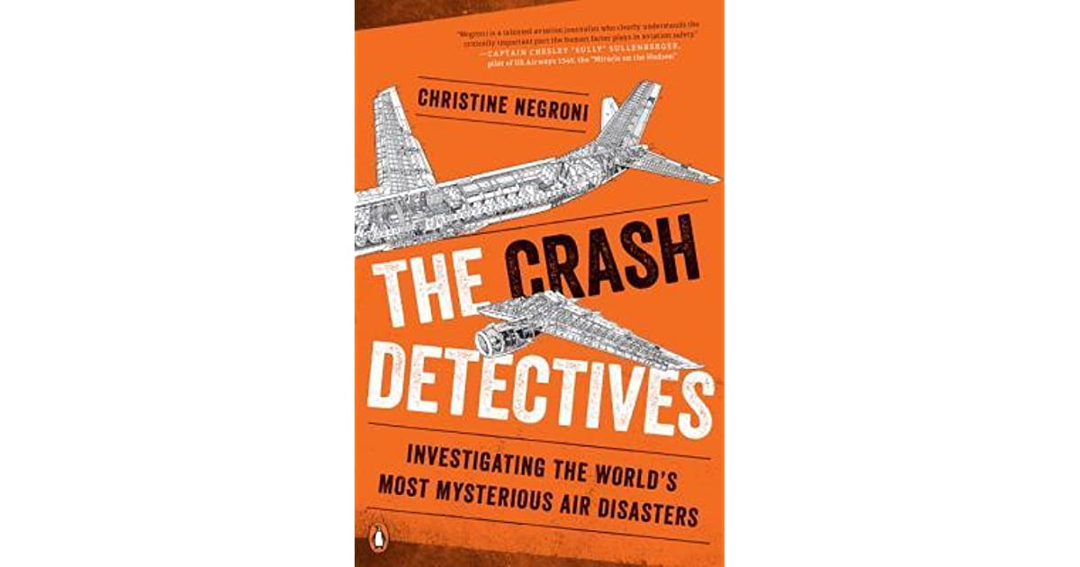 The Crash Detectives Investigating The Worlds Most Mysterious Air