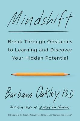 Mindshift - Break Through Obstacles to learning - Barbara Oakley