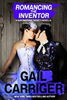 Romancing the Inventor (Supernatural Society, #1)