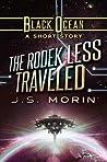 The Rodek Less Traveled (Black Ocean 4.6)
