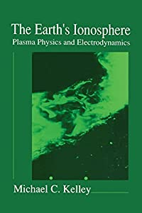 The Earth's Ionosphere: Plasma Physics and Electrodynamics (International Geophysics Series)