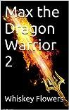Max the Dragon Warrior 2