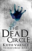 The Dead Circle (The Dead Circle, #1)