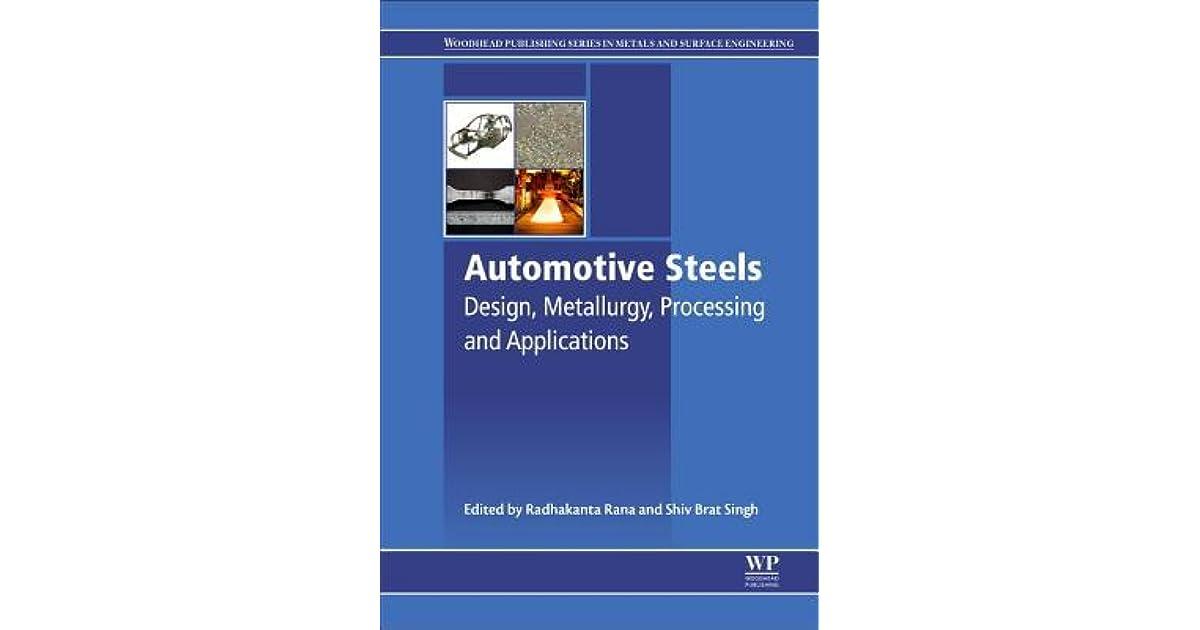 Automotive Steels Design Metallurgy Processing And Applications By Radhakanta Rana