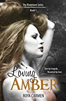 Loving Amber: Book 1 Riverstone Series - standalone (Riverstone Estate Series)