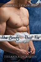 The Binds That Tie (Steel Door Book 1)