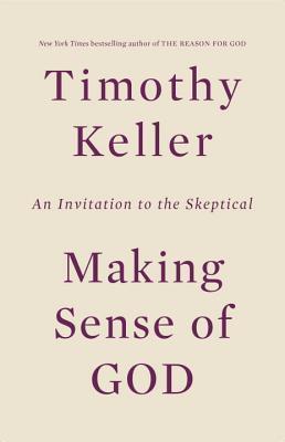 Making Sense of God by Timothy J. Keller