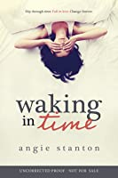Waking in Time
