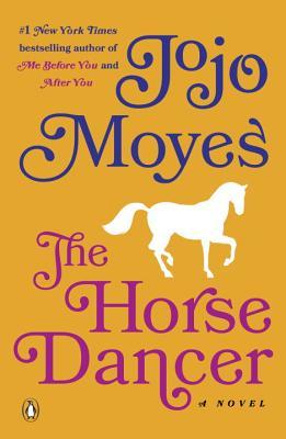The Horse Dancer by Jojo Moyes