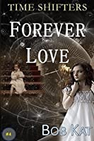 Forever Love (Time Shifters #4)