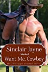 Want Me, Cowboy (The Wilder Brothers #2)(The 78th Copper Mountain Rodeo, #3)