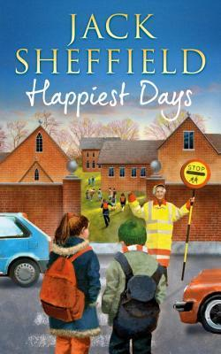 Happiest Days by Jack Sheffield