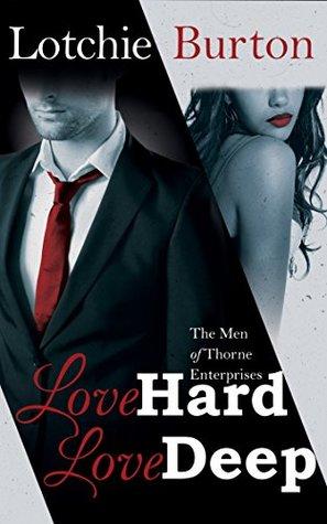 Love Hard, Love Deep (The Men of Thorne Enterprises, #1)