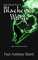 Blackened Wings (Lady Raven Part 3)