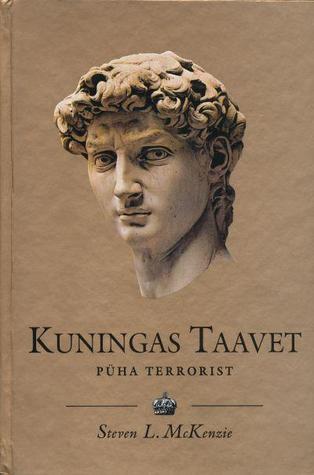 Kuningas Taavet (u.1010-970 e. Kr.) : püha terrorist