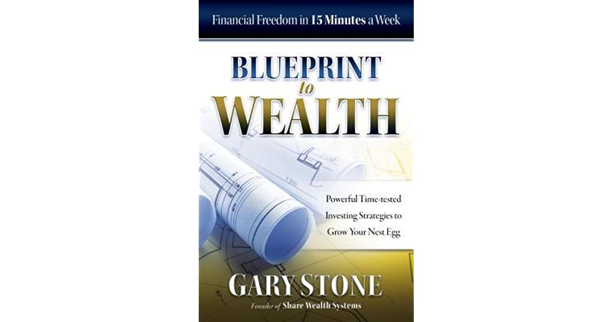Blueprint to wealth financial freedom in 15 minutes a week by gary blueprint to wealth financial freedom in 15 minutes a week by gary stone malvernweather Image collections